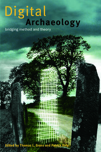 Digital Archaeology Bridging Method and Theory book cover