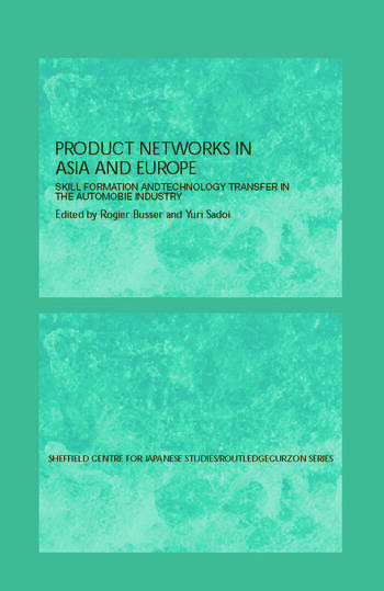 Production Networks in Asia and Europe Skill Formation and Technology Transfer in the Automobile Industry book cover