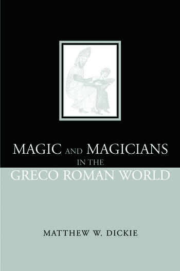 Magic and Magicians in the Greco-Roman World book cover