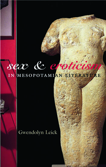 Sex and Eroticism in Mesopotamian Literature book cover
