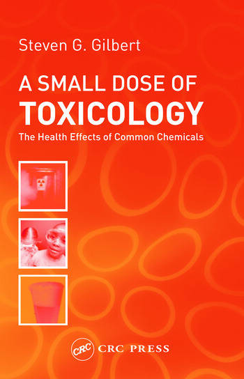 A Small Dose of Toxicology The Health Effects of Common Chemicals book cover