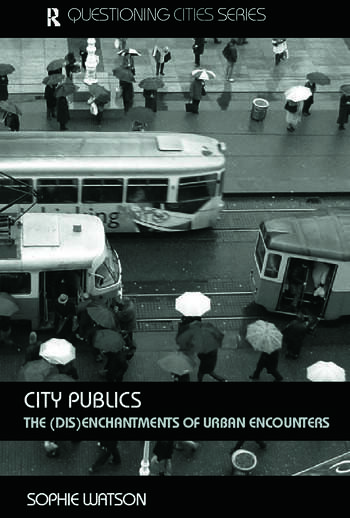 City Publics The (Dis)enchantments of Urban Encounters book cover