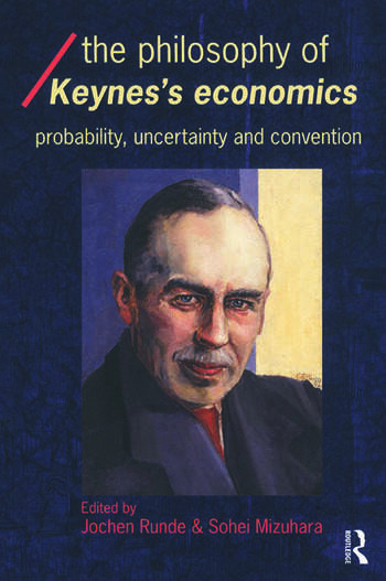 The Philosophy of Keynes' Economics Probability, Uncertainty and Convention book cover