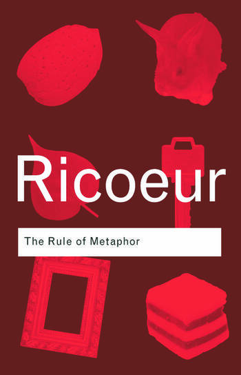 The Rule of Metaphor The Creation of Meaning in Language book cover