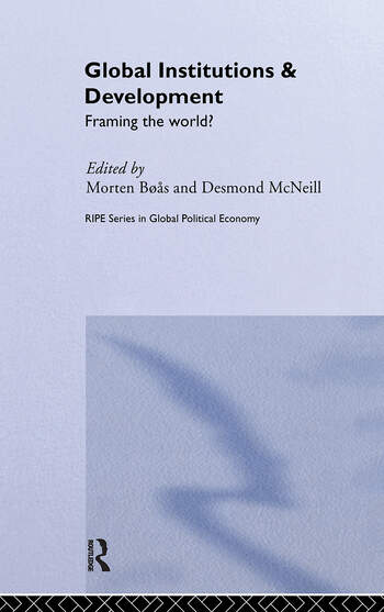 Global Institutions and Development Framing the World? book cover