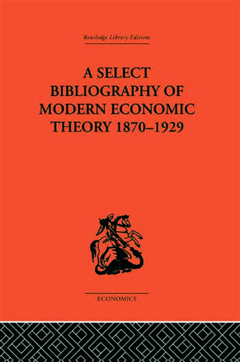 A Select Bibliography of Modern Economic Theory 1870-1929 book cover