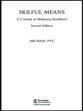 Skilful Means A Concept in Mahayana Buddhism book cover