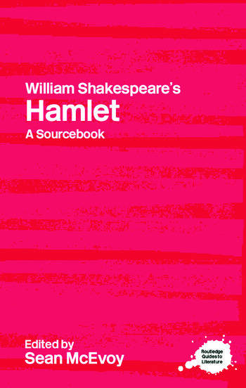William Shakespeare's Hamlet A Routledge Study Guide and Sourcebook book cover