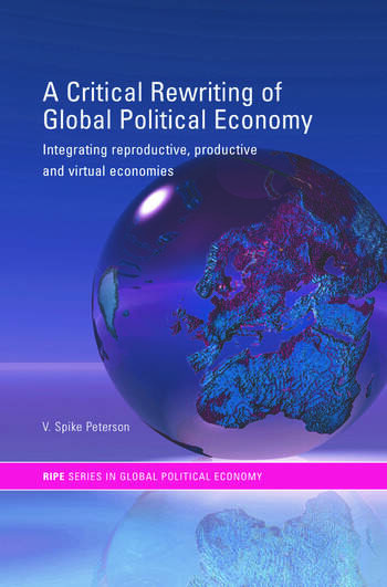 A Critical Rewriting of Global Political Economy Integrating Reproductive, Productive and Virtual Economies book cover