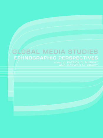 Global Media Studies An Ethnographic Perspective book cover