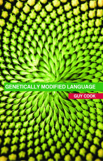 Genetically Modified Language The Discourse of Arguments for GM Crops and Food book cover