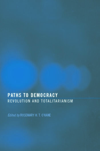 Paths to Democracy Revolution and Totalitarianism book cover