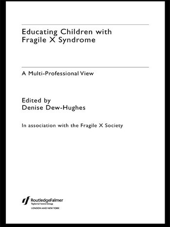 Educating Children with Fragile X Syndrome A Multi-Professional View book cover