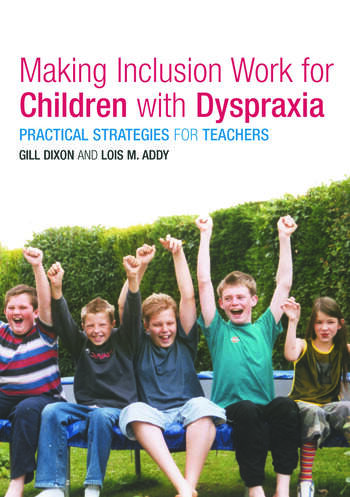 Making Inclusion Work for Children with Dyspraxia Practical Strategies for Teachers book cover