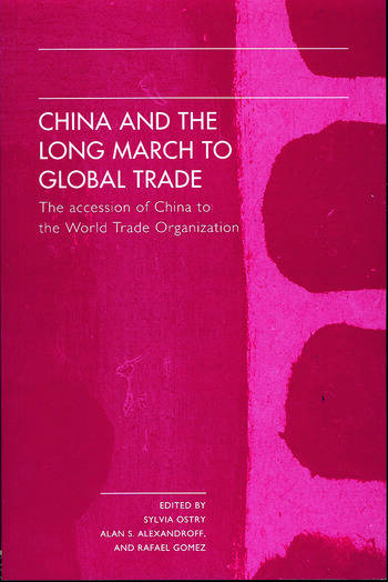 China and the Long March to Global Trade The Accession of China to the World Trade Organization book cover