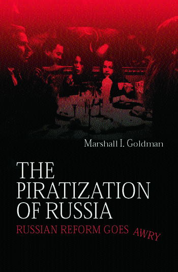 The Piratization of Russia Russian Reform Goes Awry book cover