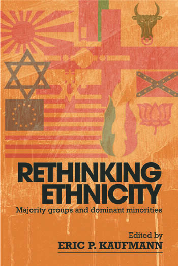 Rethinking Ethnicity Majority Groups and Dominant Minorities book cover