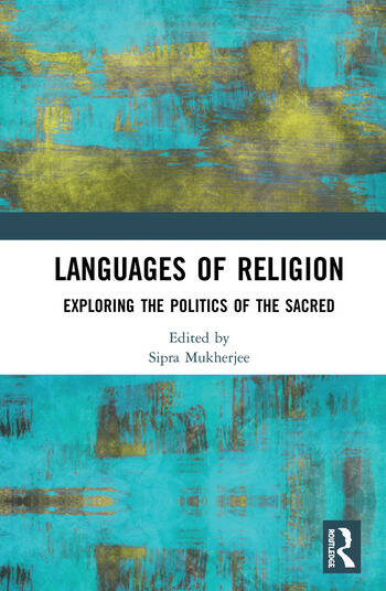The Languages of Religion Exploring the Politics of the Sacred book cover
