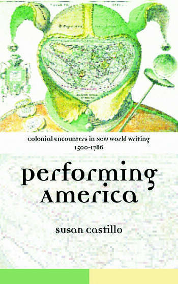 Colonial Encounters in New World Writing, 1500-1786 Performing America book cover