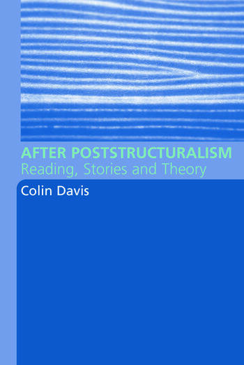 After Poststructuralism Reading, Stories, Theory book cover