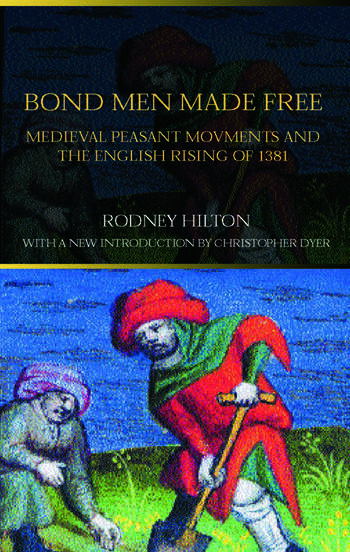 Bond Men Made Free Medieval Peasant Movements and the English Rising of 1381 book cover