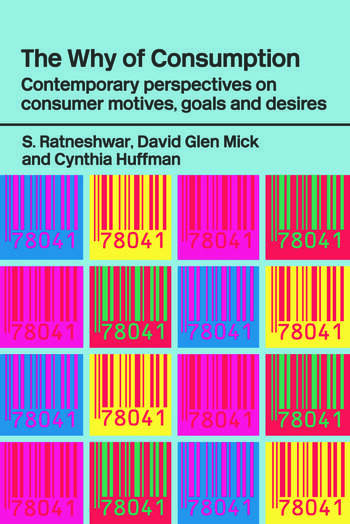 The Why of Consumption Contemporary Perspectives on Consumer Motives, Goals and Desires book cover