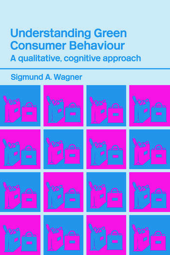 Understanding Green Consumer Behaviour A Qualitative Cognitive Approach book cover