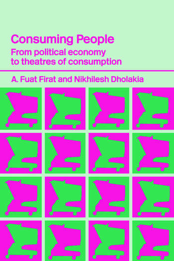 Consuming People From Political Economy to Theatres of Consumption book cover