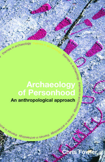 The Archaeology of Personhood An Anthropological Approach book cover