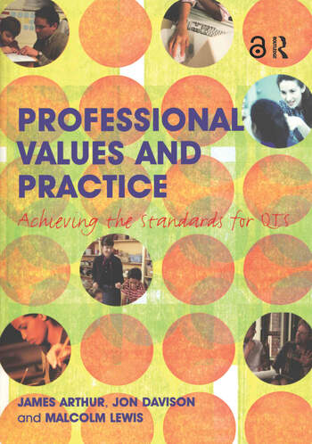 Professional Values and Practice Achieving the Standards for QTS book cover