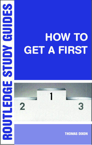 How to Get a First The Essential Guide to Academic Success book cover