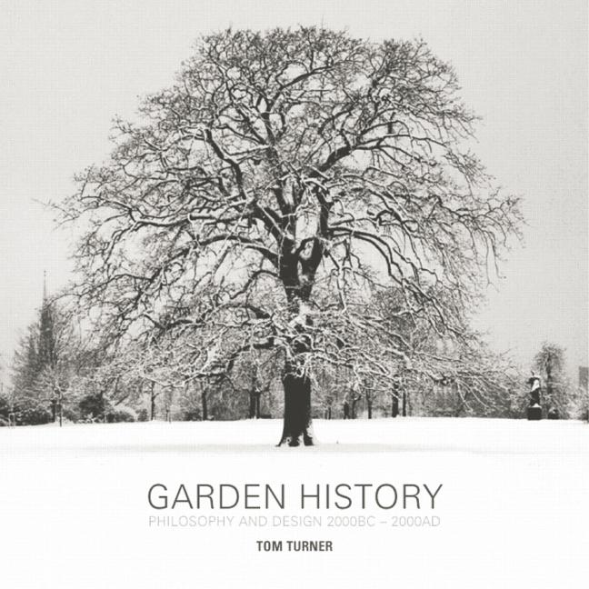 Garden History Philosophy and Design 2000 BC – 2000 AD book cover