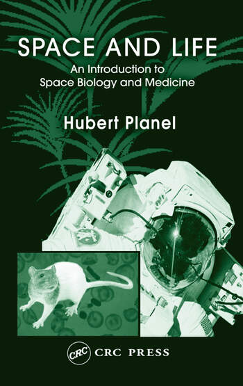 Space and Life An Introduction to Space Biology and Medicine book cover