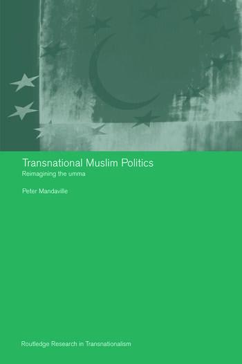 Transnational Muslim Politics Reimagining the Umma book cover