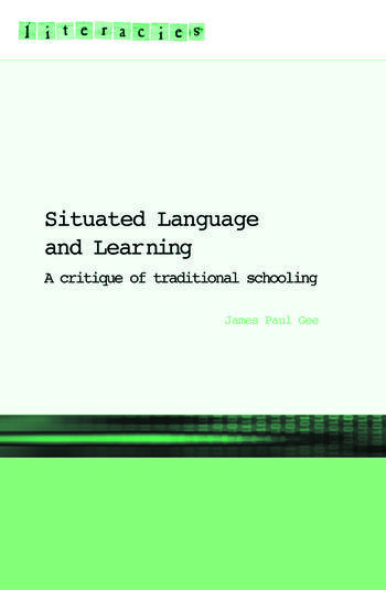 Situated Language and Learning A Critique of Traditional Schooling book cover