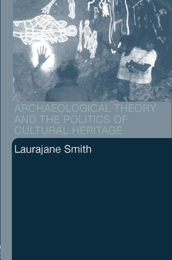 Archaeological Theory and the Politics of Cultural Heritage book cover