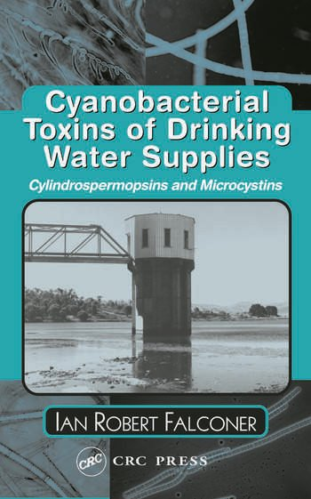 Cyanobacterial Toxins of Drinking Water Supplies book cover