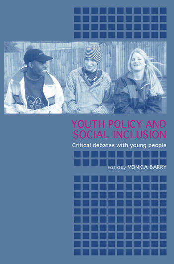 Youth Policy and Social Inclusion Critical Debates with Young People book cover