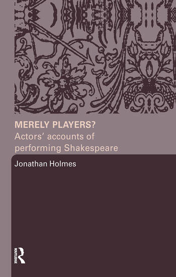 Merely Players? Actors' Accounts of Performing Shakespeare book cover