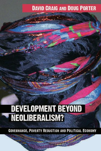 Development Beyond Neoliberalism? Governance, Poverty Reduction and Political Economy book cover