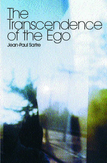 The Transcendence of the Ego A Sketch for a Phenomenological Description book cover