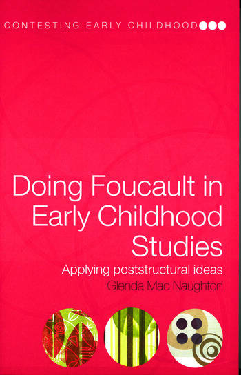 Doing Foucault in Early Childhood Studies Applying Post-Structural Ideas book cover