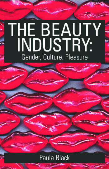 The Beauty Industry Gender, Culture, Pleasure book cover
