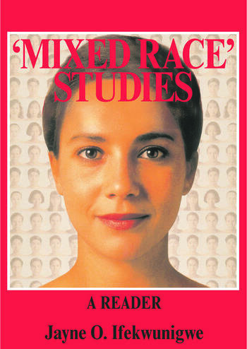 'Mixed Race' Studies A Reader book cover