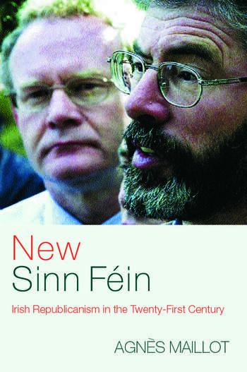 New Sinn Féin Irish Republicanism in the Twenty-First Century book cover