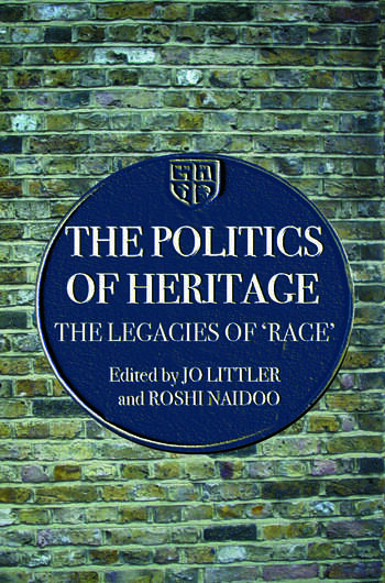 The Politics of Heritage The Legacies of Race book cover