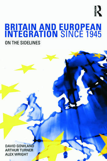 Britain and European Integration since 1945 On the Sidelines book cover