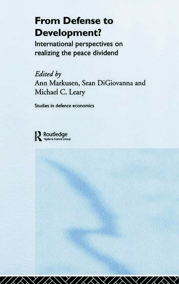 From Defense to Development? International Perspectives on Realizing the Peace Dividend book cover