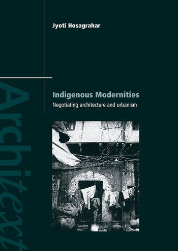 Indigenous Modernities Negotiating Architecture and Urbanism book cover