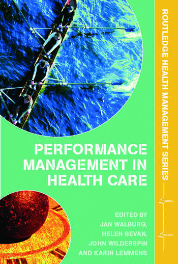 Performance Management in Healthcare Improving Patient Outcomes, An Integrated Approach book cover
